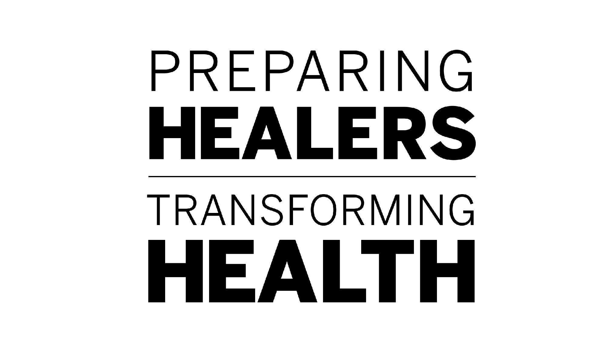 Preparing Healers. Transforming Health.